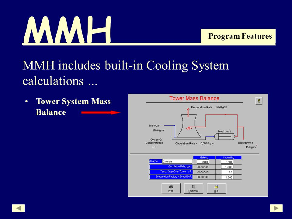 MMH Program Features MMH includes built-in Cooling System calculations... Tower System Mass Balance