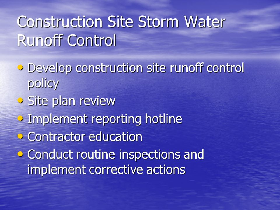 Construction Site Storm Water Runoff Control Develop construction site runoff control policy Develop construction site runoff control policy Site plan