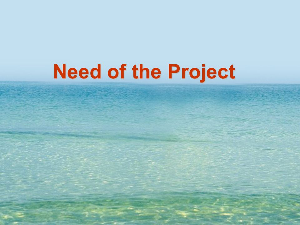 Need of the Project