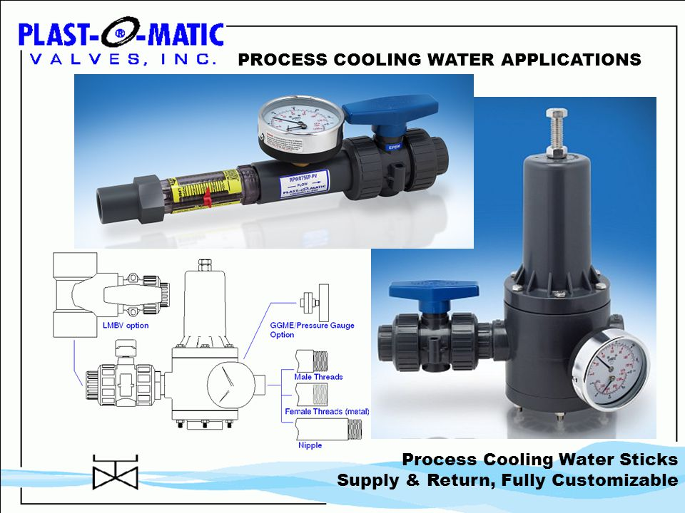PROCESS COOLING WATER APPLICATIONS Process Cooling Water Sticks Supply & Return, Fully Customizable