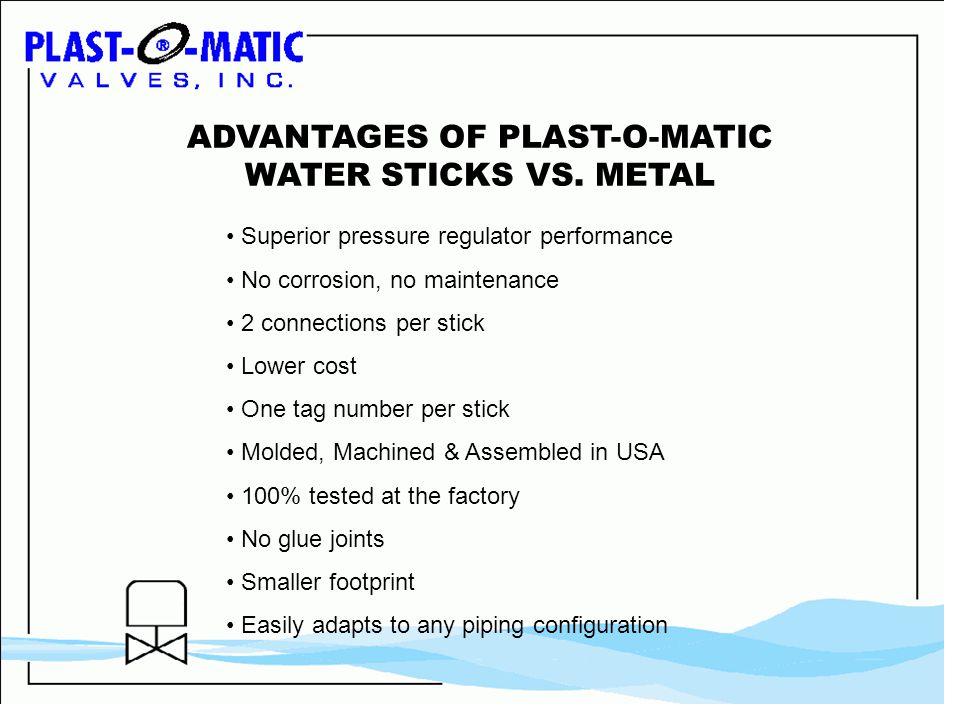 ADVANTAGES OF PLAST-O-MATIC WATER STICKS VS.