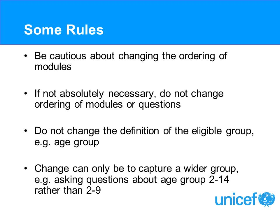 Some Rules Be cautious about changing the ordering of modules If not absolutely necessary, do not change ordering of modules or questions Do not change the definition of the eligible group, e.g.