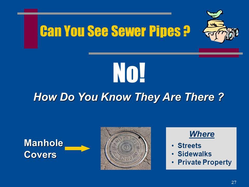 26 Sewer Pipe Size Does one size sewer pipe fit all places NO Pipe size is increased as more wastewater is introduced from additional homes 6810121620243036 +