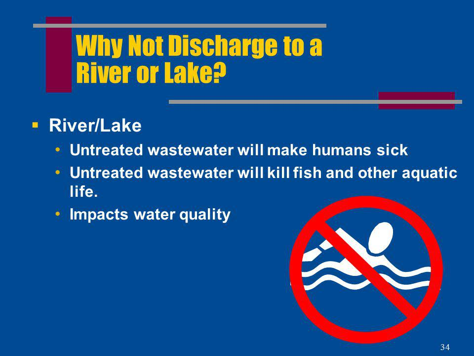 33 But Why Send to a Treatment Plant Why Not Discharge to a River Or Lake