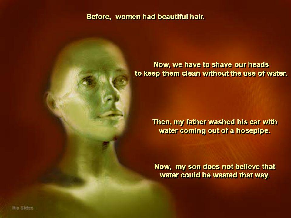 Before, women had beautiful hair.Before, women had beautiful hair.