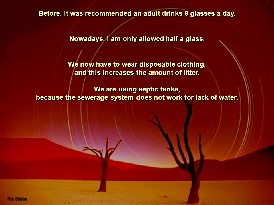 Before, it was recommended an adult drinks 8 glasses a day.