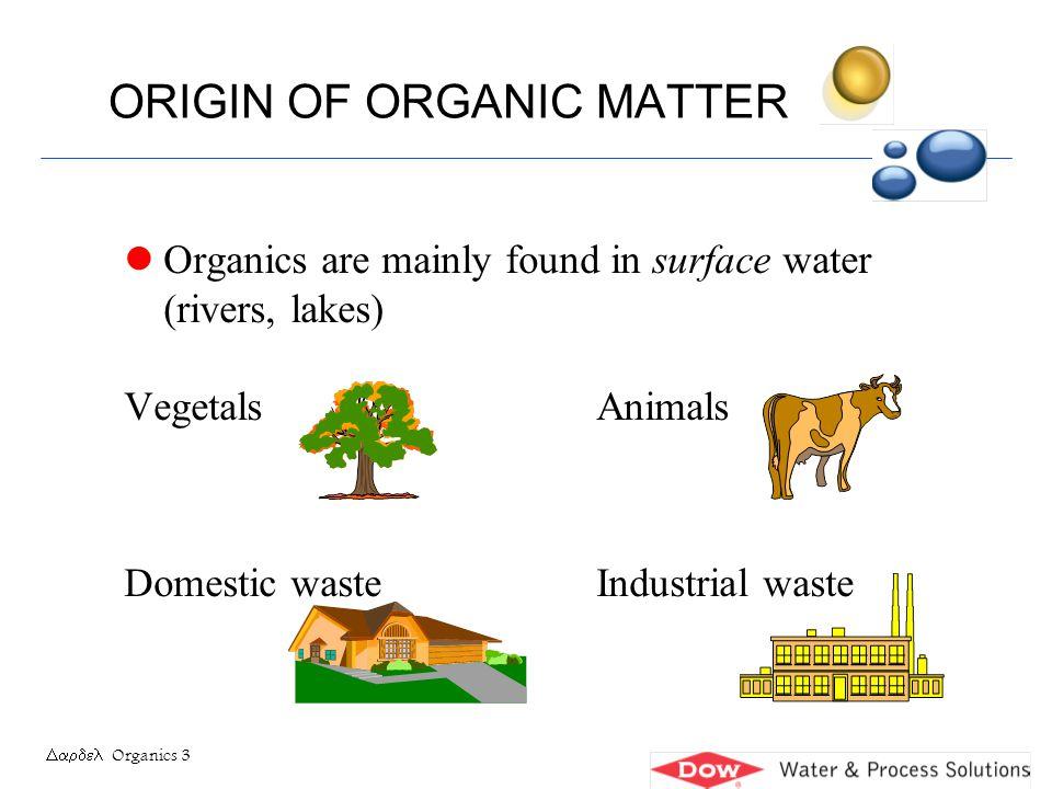 Organics 14 FOULING OF RESINS l Regeneration breaks the ionic bonds It doesn t break the Van der Waals bonds l Acrylic resins are not aromatic .