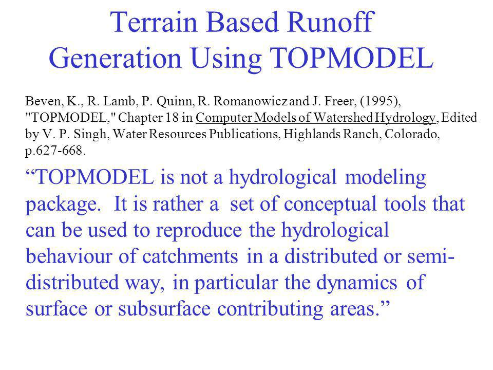 Terrain Based Runoff Generation Using TOPMODEL Beven, K., R.
