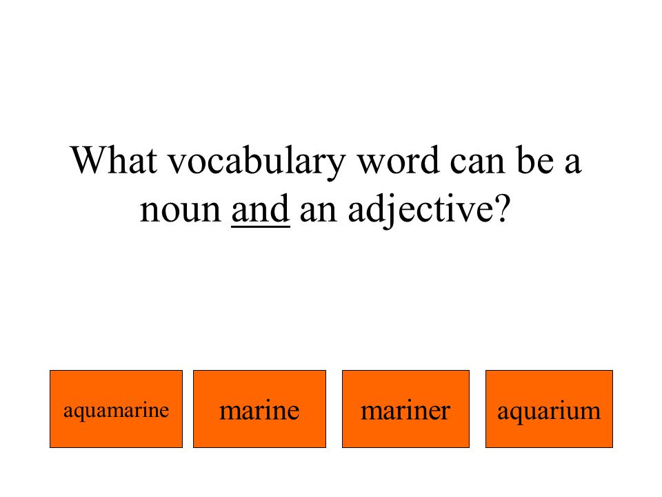 Aquacade is what part of speech? verbadjectiveadverbnoun