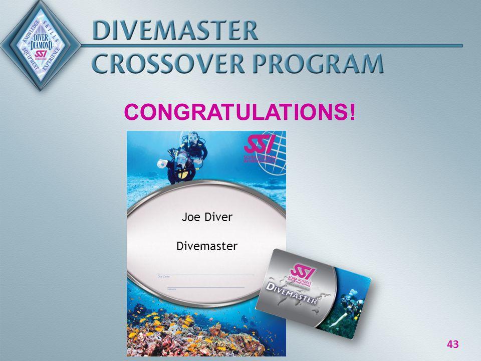 43 CONGRATULATIONS! Joe Diver Divemaster