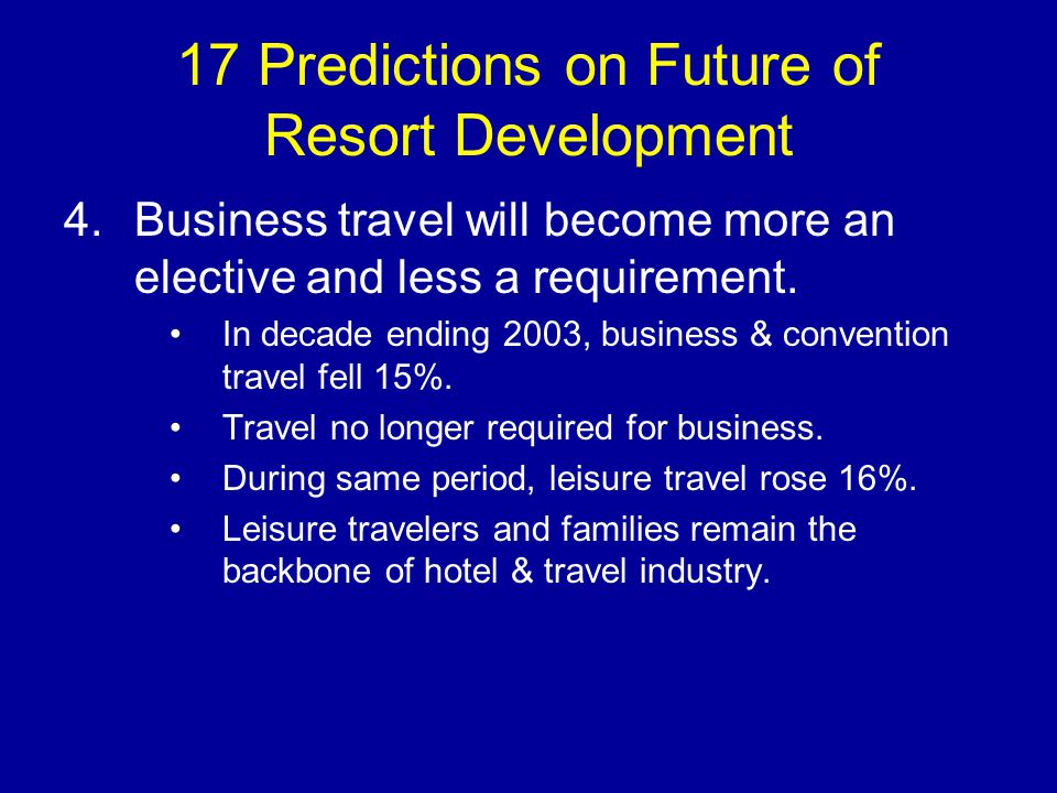 17 Predictions on Future of Resort Development 5.Americans will become more time impoverished.
