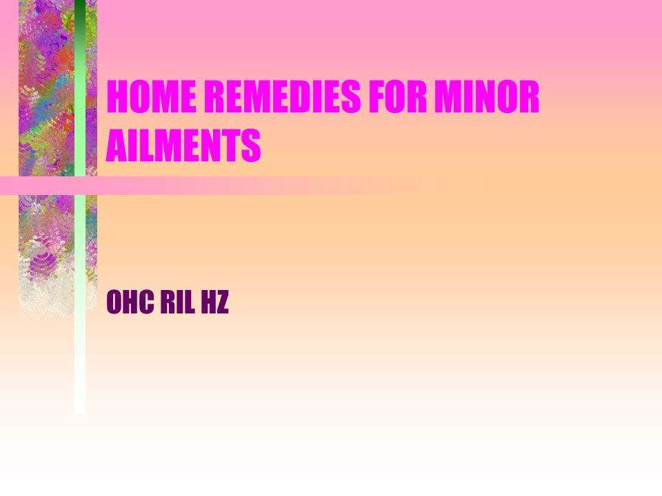 HOME REMEDIES FOR MINOR AILMENTS OHC RIL HZ