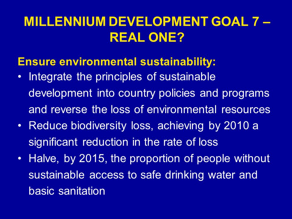 MILLENNIUM DEVELOPMENT GOAL 7 – REAL ONE.