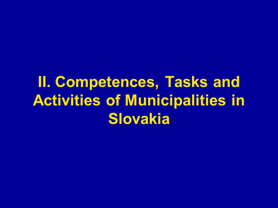 II. Competences, Tasks and Activities of Municipalities in Slovakia