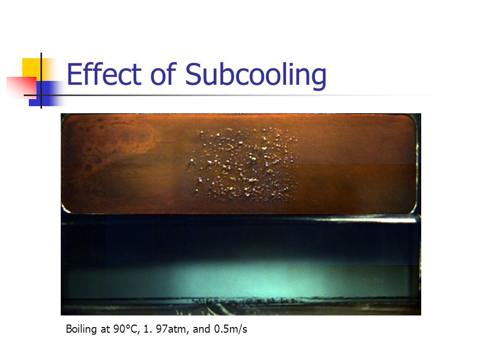 Effect of Subcooling Boiling at 90°C, 1. 97atm, and 0.5m/s