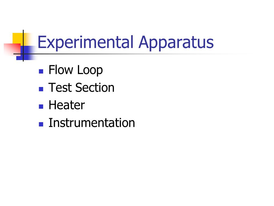 Experimental Apparatus Flow Loop Test Section Heater Instrumentation