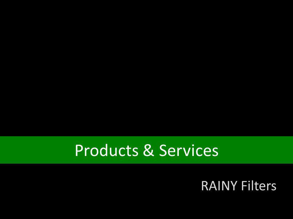 Products & Services RAINY Filters