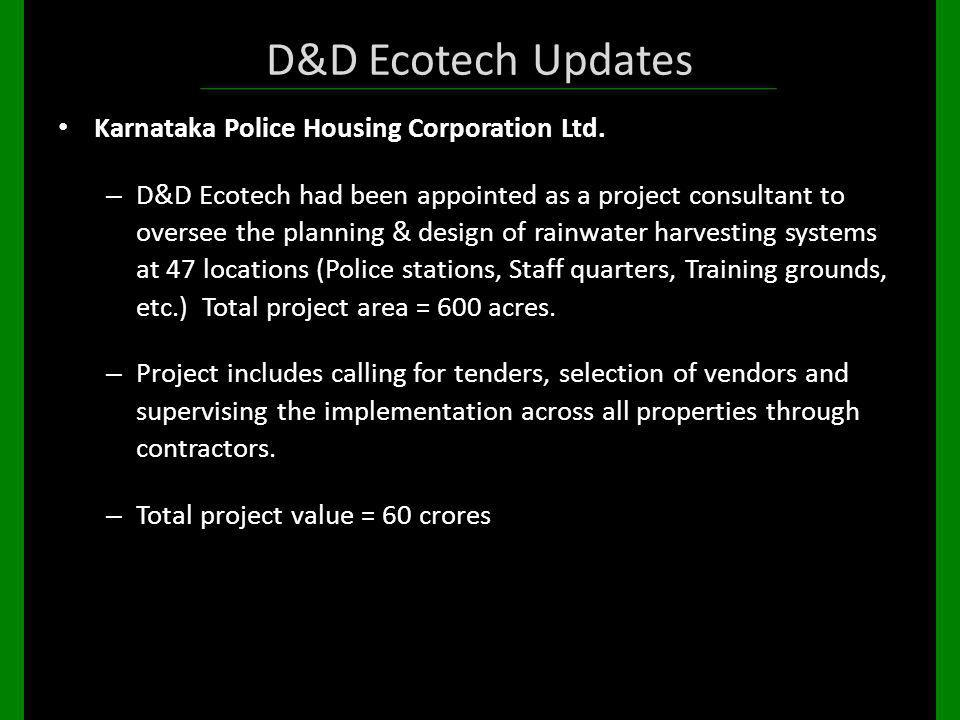 D&D Ecotech Updates Karnataka Police Housing Corporation Ltd. – D&D Ecotech had been appointed as a project consultant to oversee the planning & desig