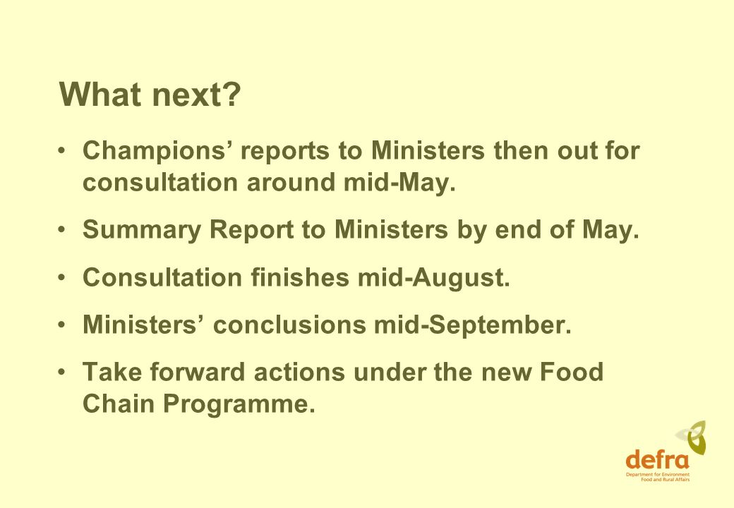 What next. Champions reports to Ministers then out for consultation around mid-May.
