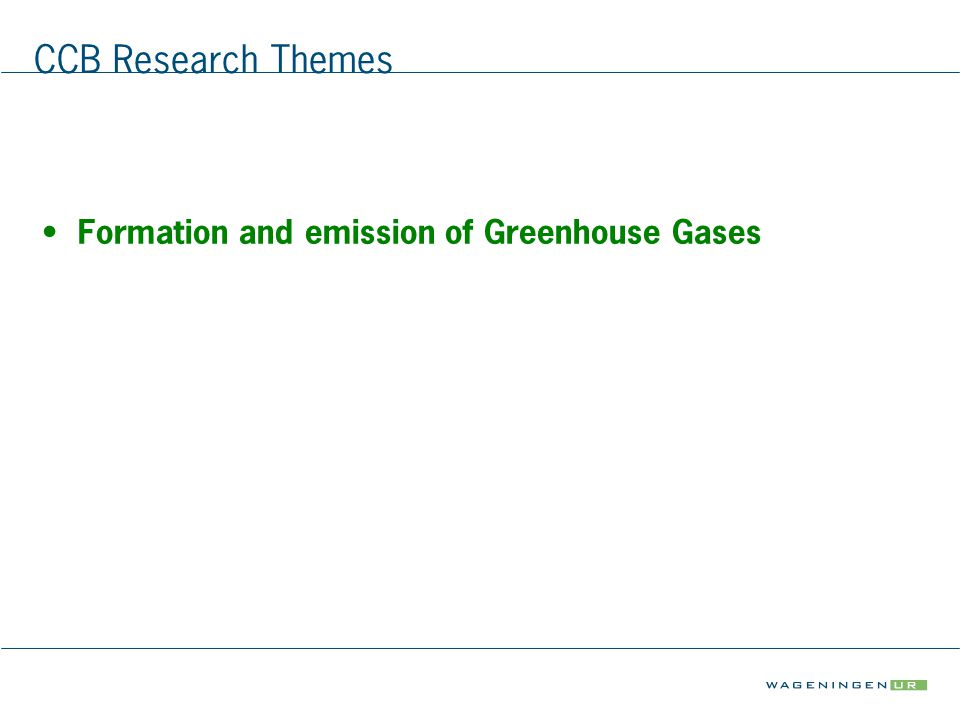 CCB Research Themes Formation and emission of Greenhouse Gases