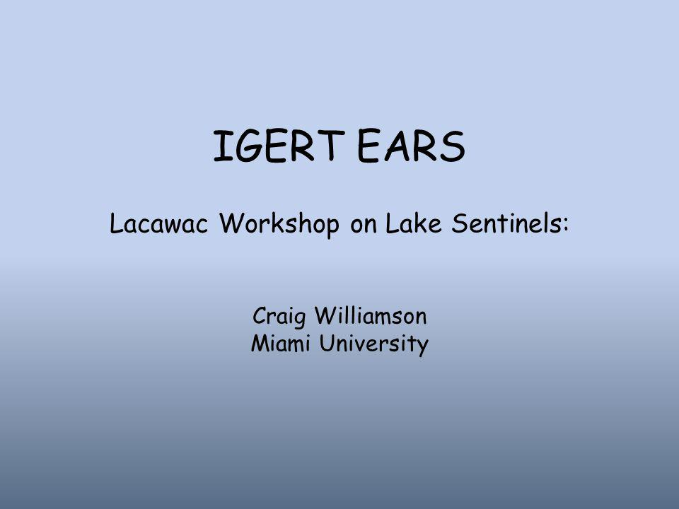 IGERT EARS Lacawac Workshop on Lake Sentinels: Craig Williamson Miami University