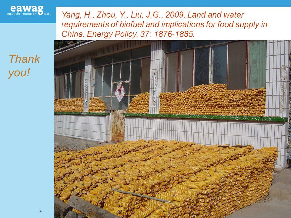 14 Thank you. Yang, H., Zhou, Y., Liu, J.G., 2009.