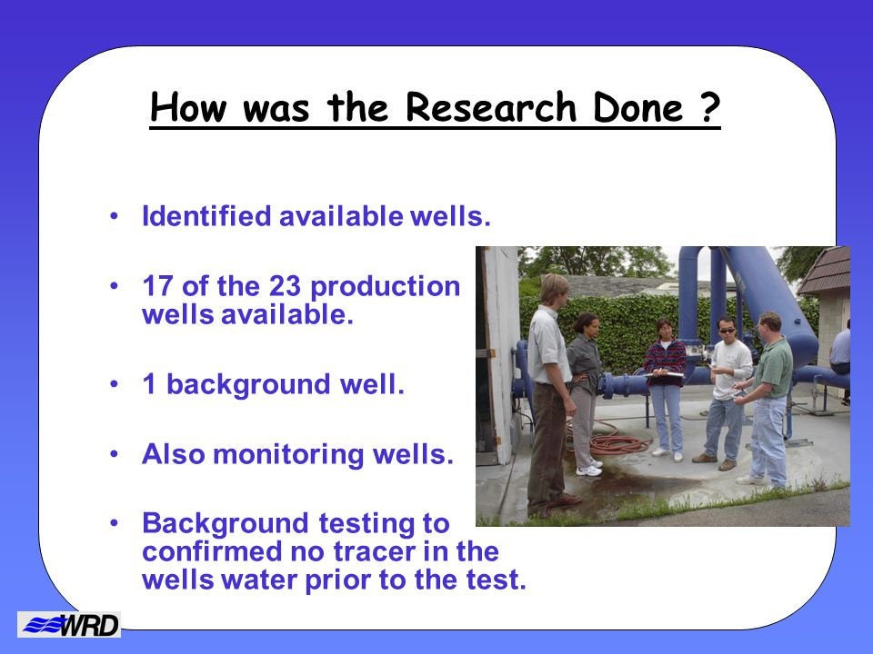 How was the Research Done . Identified available wells.