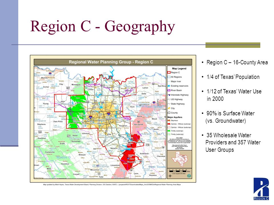 8 Region C - Geography Region C – 16-County Area 1/4 of Texas Population 1/12 of Texas Water Use in 2000 90% is Surface Water (vs.