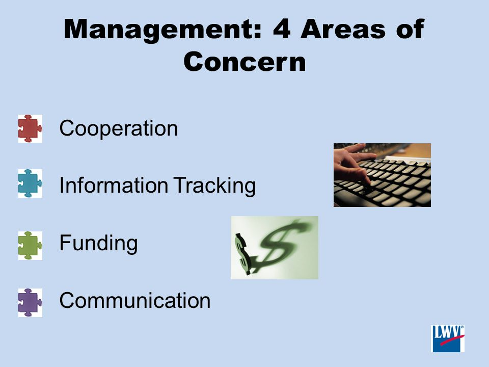 Management: 4 Areas of Concern Cooperation Information Tracking Funding Communication
