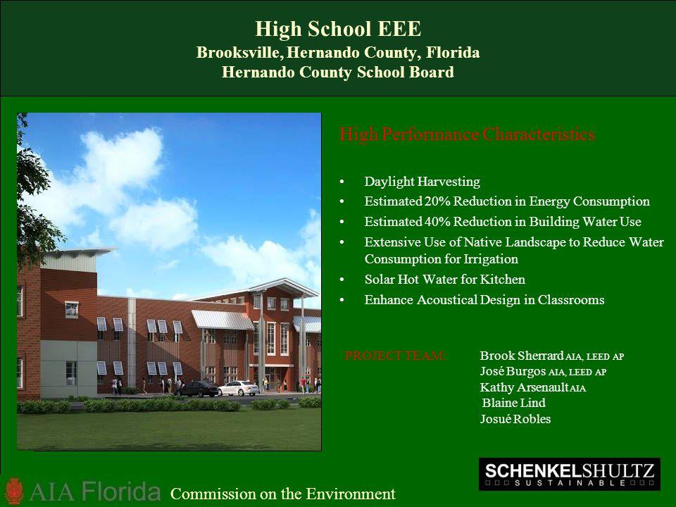 High School EEE Brooksville, Hernando County, Florida Hernando County School Board High Performance Characteristics Daylight Harvesting Estimated 20%