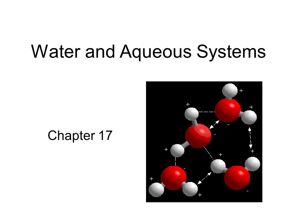 Water and Aqueous Systems Chapter 17