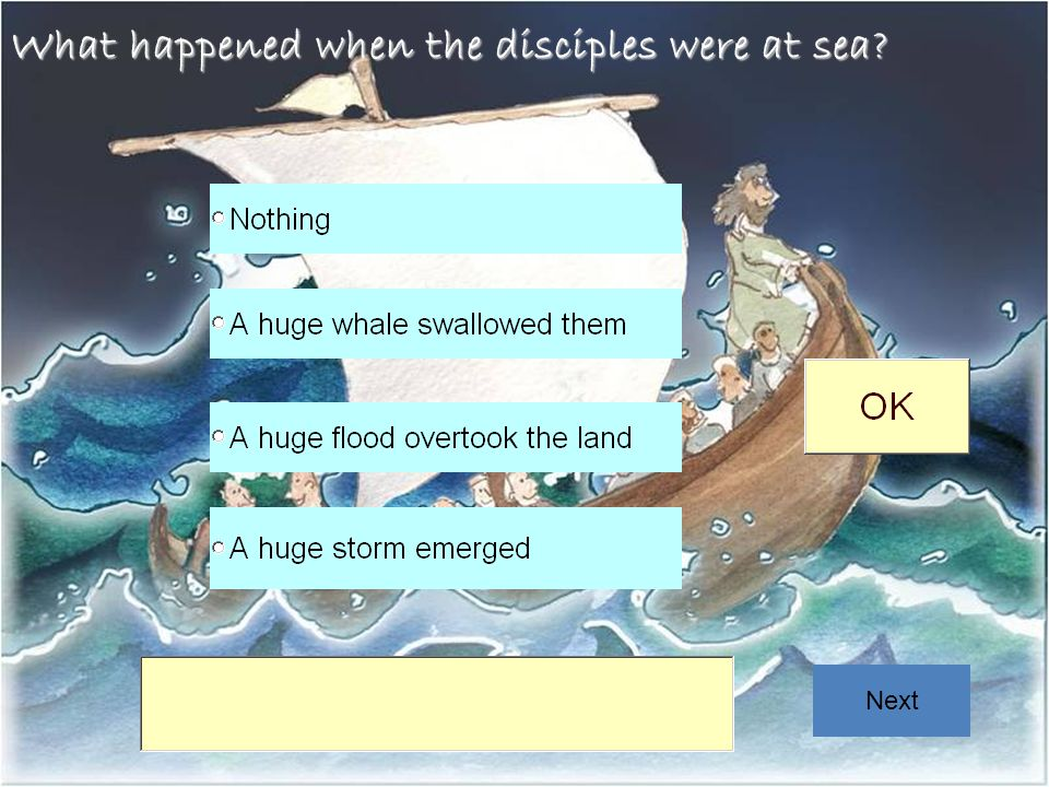 What happened when the disciples were at sea