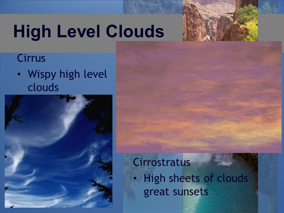 High Level Clouds Cirrus Wispy high level clouds Cirrostratus High sheets of clouds great sunsets