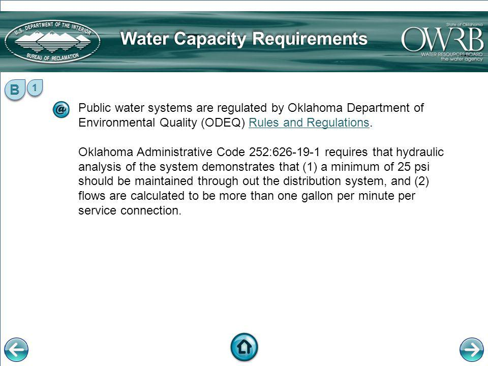 Public water systems are regulated by Oklahoma Department of Environmental Quality (ODEQ) Rules and Regulations.Rules and Regulations Oklahoma Adminis