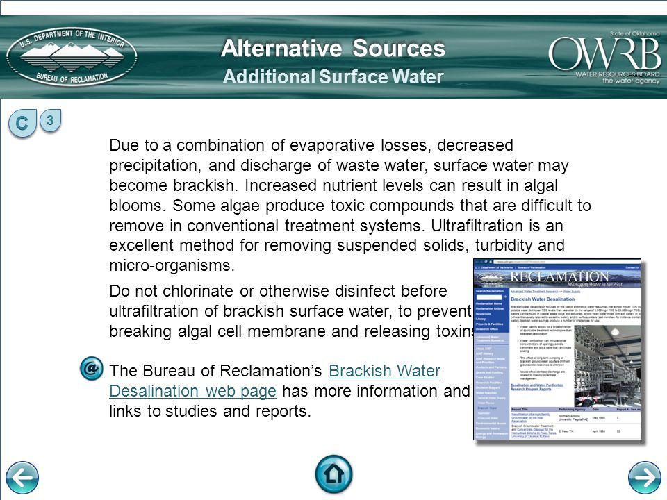 Due to a combination of evaporative losses, decreased precipitation, and discharge of waste water, surface water may become brackish. Increased nutrie