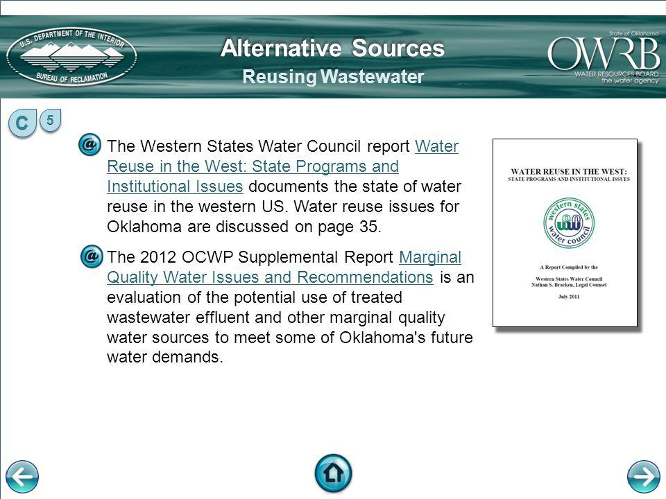 The Western States Water Council report Water Reuse in the West: State Programs and Institutional Issues documents the state of water reuse in the wes