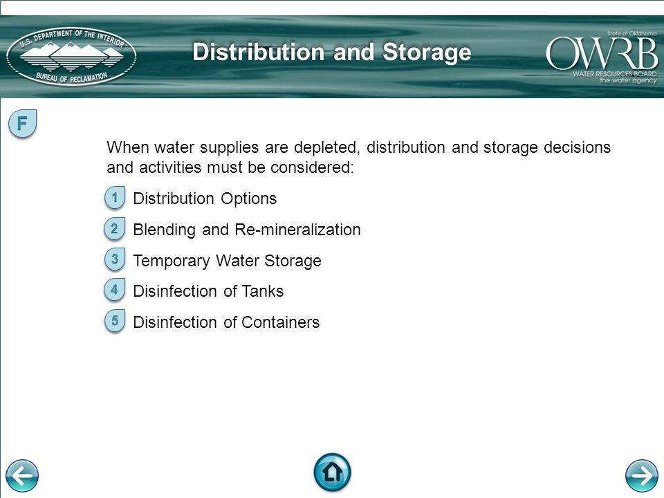 Distribution and StorageDistribution and Storage When water supplies are depleted, distribution and storage decisions and activities must be considere