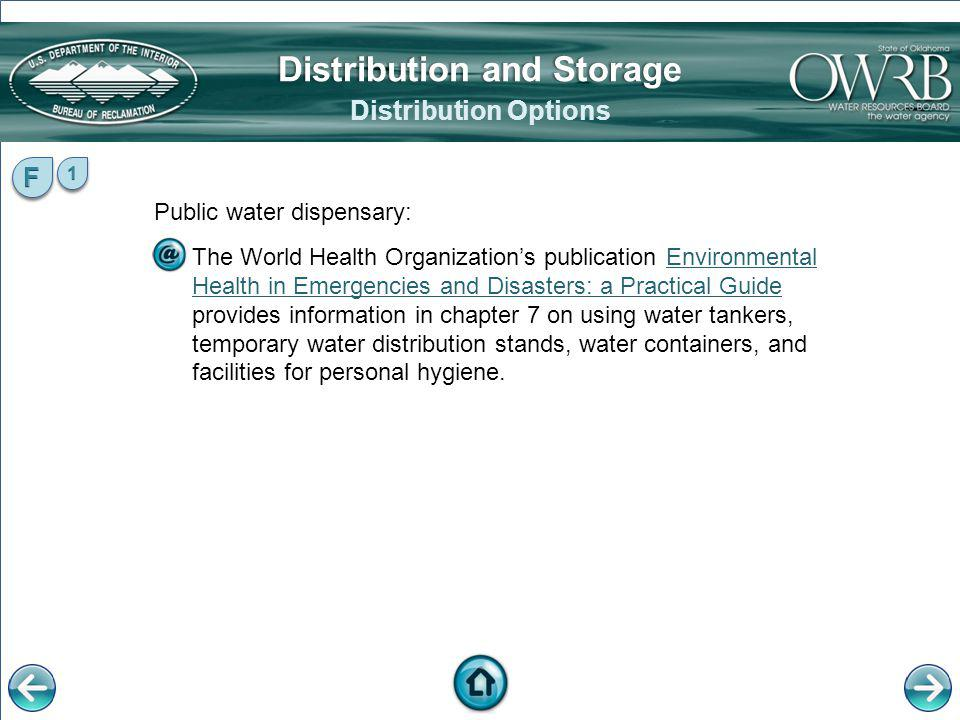 Public water dispensary: The World Health Organizations publication Environmental Health in Emergencies and Disasters: a Practical Guide provides info
