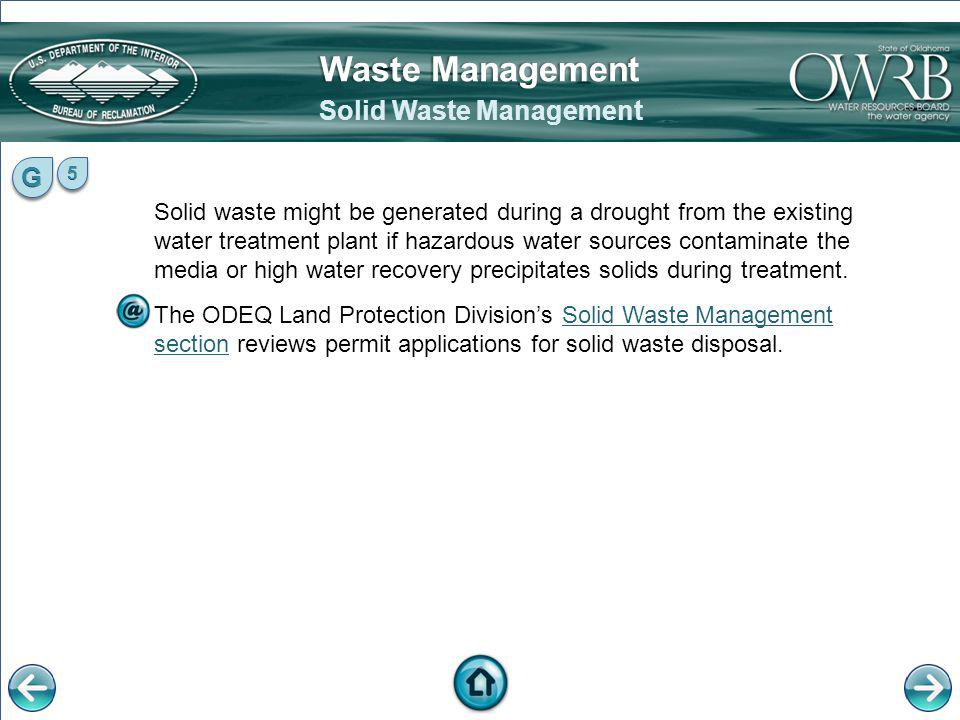 Solid waste might be generated during a drought from the existing water treatment plant if hazardous water sources contaminate the media or high water