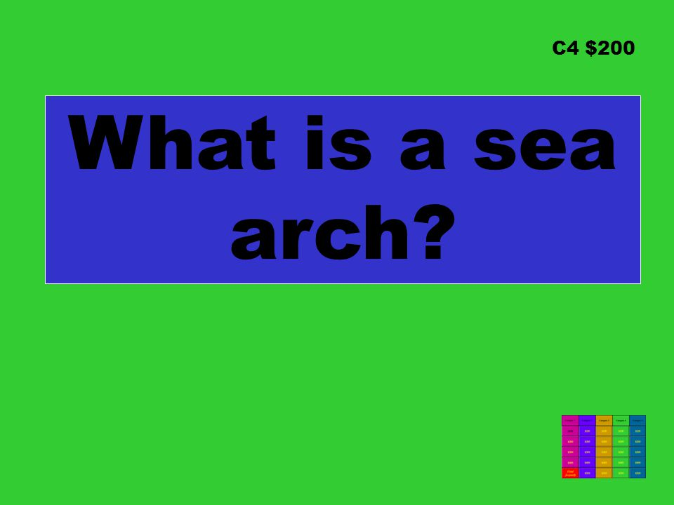 C4 $200 What is a sea arch