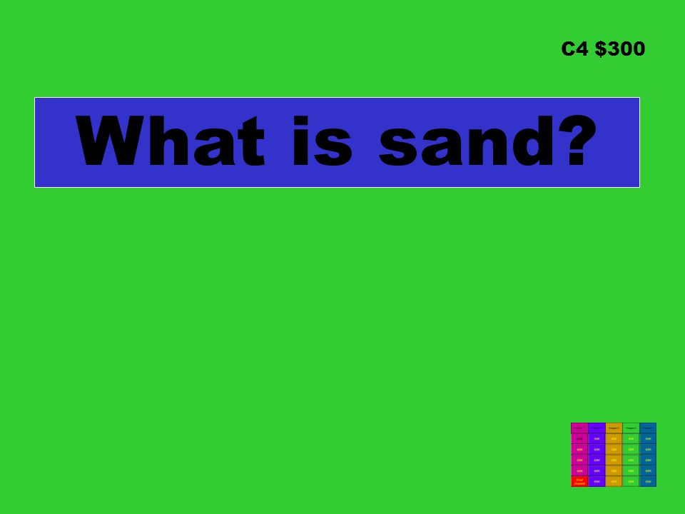 C4 $300 What is sand