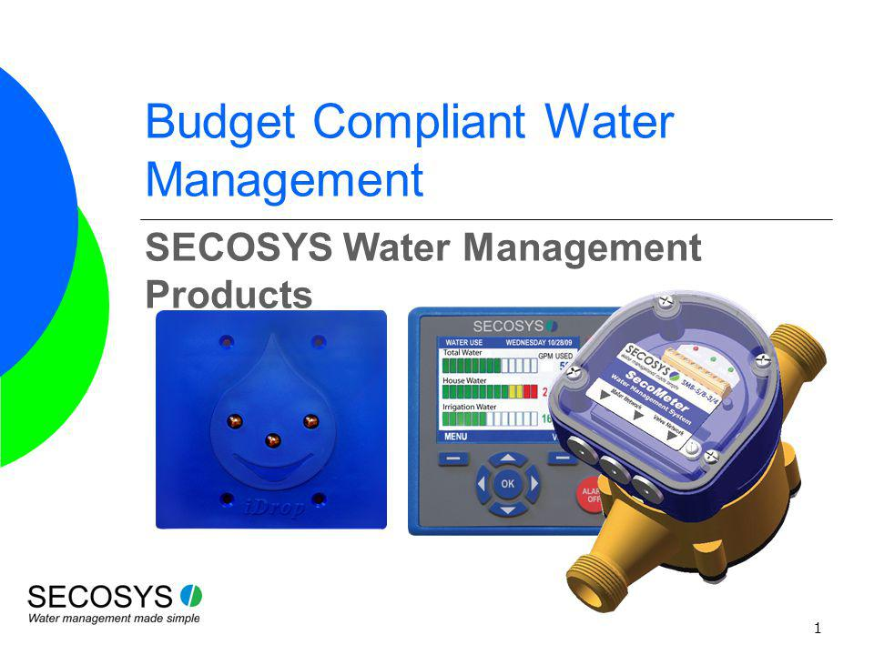 2 Budget Compliant Water Management Managing water consumption to meet consumer or water agency driven targets.