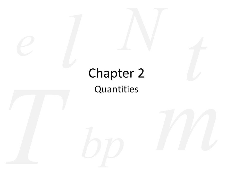 bp t l m T Chapter 2 Quantities N e