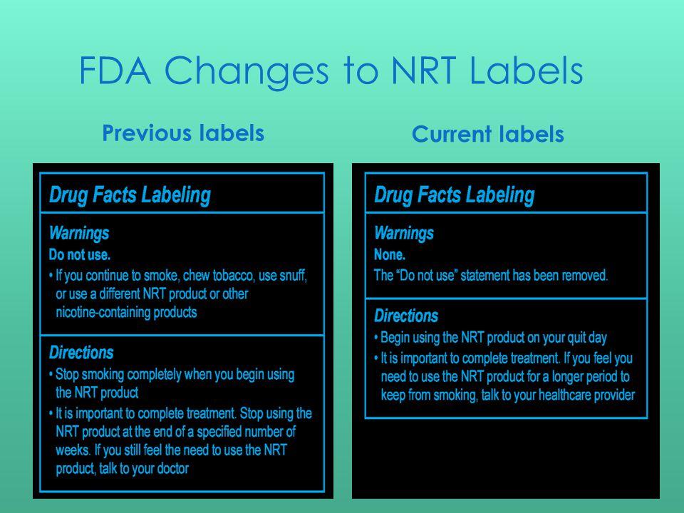 FDA Changes to NRT Labels Previous labels Current labels