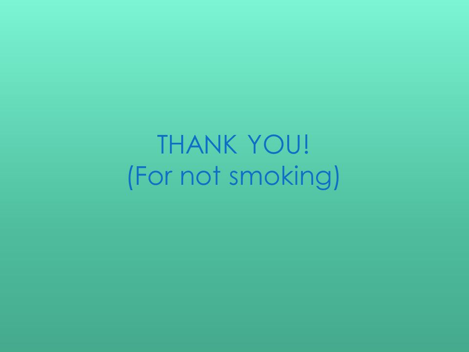 THANK YOU! (For not smoking)