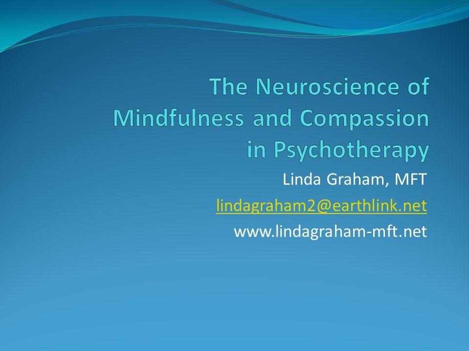 Linda Graham, MFT lindagraham2@earthlink.net www.lindagraham-mft.net