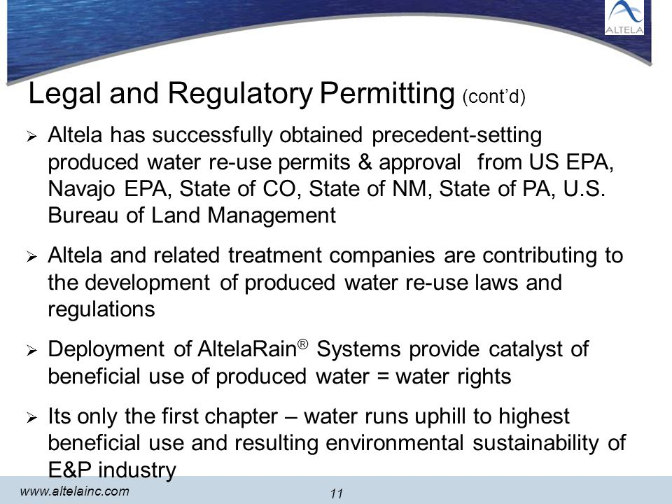 11 www.altelainc.com 11 Legal and Regulatory Permitting (contd) Altela has successfully obtained precedent-setting produced water re-use permits & approval from US EPA, Navajo EPA, State of CO, State of NM, State of PA, U.S.