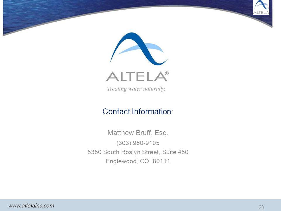 23 www.altelainc.com Contact Information: Matthew Bruff, Esq. (303) 960-9105 5350 South Roslyn Street, Suite 450 Englewood, CO 80111 23