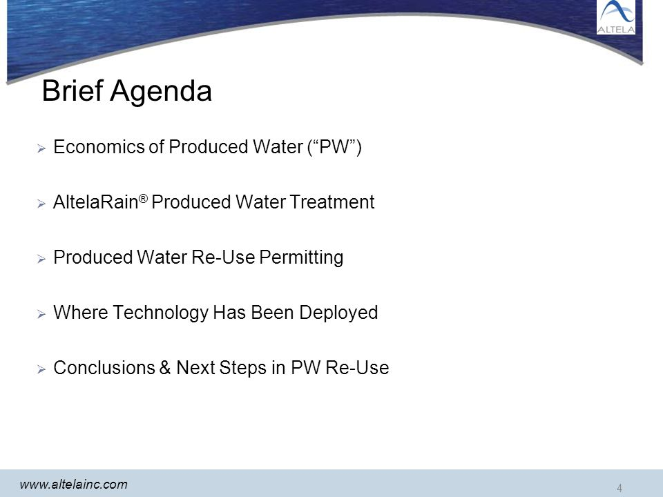 4 www.altelainc.com Brief Agenda Economics of Produced Water (PW) AltelaRain ® Produced Water Treatment Produced Water Re-Use Permitting Where Technology Has Been Deployed Conclusions & Next Steps in PW Re-Use 4