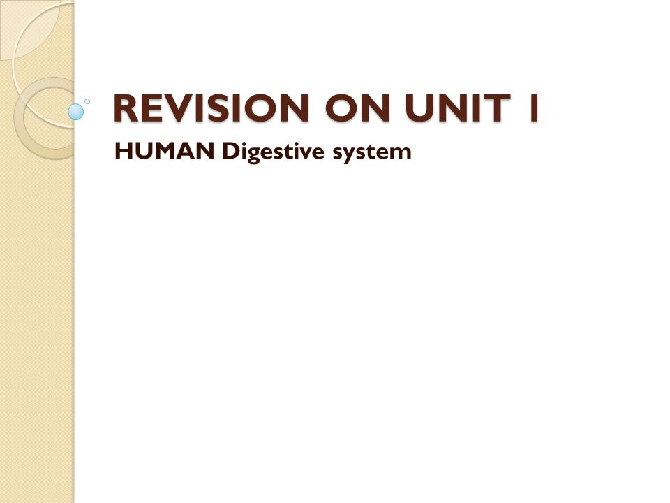 REVISION ON UNIT 1 HUMAN Digestive system